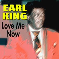 Love Me Now — Earl King