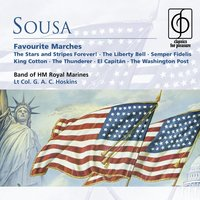 Sousa: Favourite Marches — Lt-Col. G. A. C. Hoskins/Band of HM Royal Marines, The Band Of H.M. Royal Marines, Lieutenant-Colonel G.A.C. Hoskins