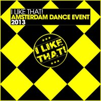 I Like That! - Amsterdam Dance Event 2013 — сборник