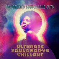 Ultimate Soulgroove Chillout — сборник