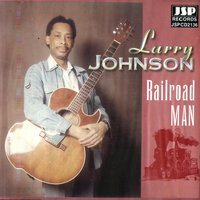 Railroad Man — Larry Johnson