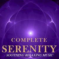 Complete Serenity: Soothing Relaxing Music — сборник