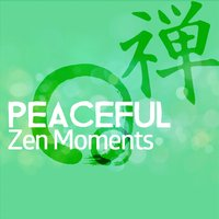 Peaceful Zen Moments — Asian Zen, Zen Music Garden, Chinese Relaxation and Meditation, Asian Zen|Chinese Relaxation and Meditation|Zen Music Garden
