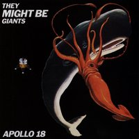 Apollo 18 — They Might Be Giants