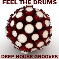 Feel The Drums, Deep House Grooves — сборник