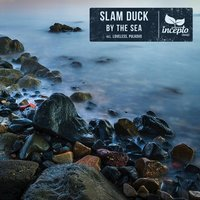 By the Sea — Slam Duck