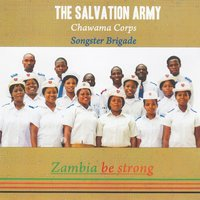Zambia Be Strong — The Salvation Army Chawama Corps Songster Brigade