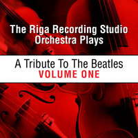 Beatles On Strings - A Symphonic Tribute Vol. 1 — Riga Recording Studio Orchestra