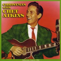 Christmas With Chet Atkins — Ирвинг Берлин, Франц Грубер, Chet Atkins