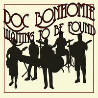 Waiting to Be Found — Doc Bonhomie