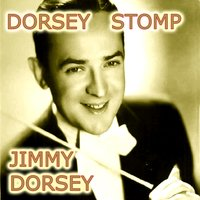 Dorsey Stomp — Jimmy Dorsey Orchestra