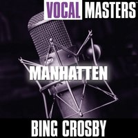 Vocal Masters: Manhatten — Bing Crosby