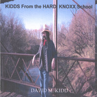 Kidds From The Hard Knoxx School — David M. Kidd