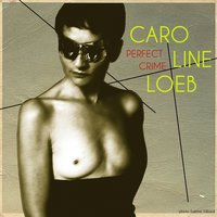 Perfect Crime — Caroline Loeb