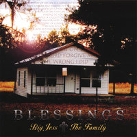 Blessings — Big Jess - The Family