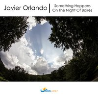 Something Happens on the Night of Baires — Javier Orlando