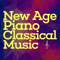 New Age Piano Classical Music — Classical New Age Piano Music, Piano Music, Classical New Age Piano Music|Piano|Piano Music