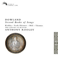 Dowland: Second Booke of Songs — Anthony Rooley, The Consort of Musicke