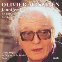 Olivier Messiaen - The Celestial Banquet, Nativity of the Lord — Jennifer Bate