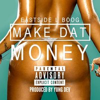 Make Dat Money — Eastside L Boog