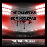 We Are the Best ! — The Champions, EDM Hooligans