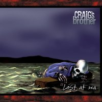Lost At Sea — Craigs Brother