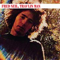 Trav'lin Man — Fred Neil