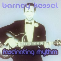 Fascinating Rhythm — Barney Kessel