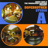 Kenny Dope & The Undercover Brother present Dopebrother Studio A — сборник