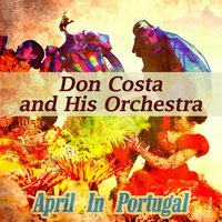 April in Portugal — Don Costa and His Orchestra