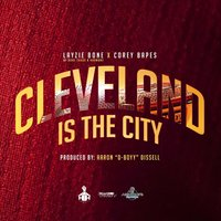 "Cleveland Is the City — Layzie Bone, Aaron ""D-Boyy"" Dissell, Aaron Dissell, Corey Bapes"