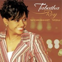 Worship You — Tabatha Roy