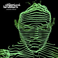 Another World — The Chemical Brothers