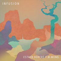 INFUSION — Esther Dorcas Y.w.wong