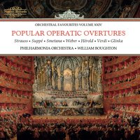 Popular Operatic Overtures: Orchestral Favourites, Vol. XXIV — Джузеппе Верди, Михаил Иванович Глинка, Бедржих Сметана, Карл Мария фон Вебер, Johann Strauss, Franz Von Suppe, Ferdinand Hérold, William Boughton
