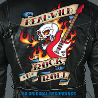 Real Wild Rock 'N' Roll - 60 Original Recordings — сборник