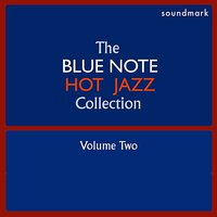 The Blue Note Hot Jazz Collecton, Vol. Two — Sidney Bechet's Blue Note Jazzmen, James P. Johnson's Blue Note Jazzmen, Edmond Hall's Blue Note Jazzmen, Art Hodes' Hot Five