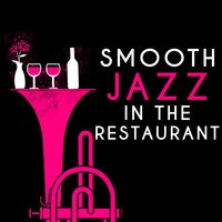 Smooth Jazz in the Restaurant — Easy Listening Music, Italian Restaurant Music of Italy, Piano Bar, Piano Bar|Easy Listening Music|Italian Restaurant Music of Italy