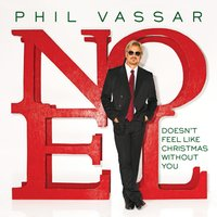 Doesn't Feel Like Christmas Without You — Phil Vassar