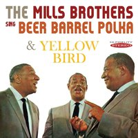The Mills Brothers Sing Beer Barrel Polka / Yellow Bird — The Mills Brothers