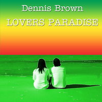 Lovers Paradise — Dennis Brown