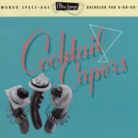 Ultra-Lounge / Cocktail Capers  Volume Eight — сборник