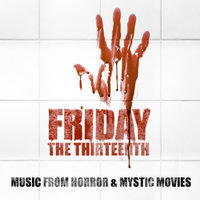 Friday the Thirteenth - Music From Horror & Mystic Movies — Soundtrack & Theme Orchestra