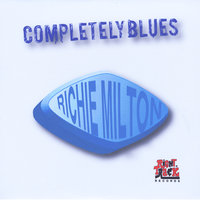 Completely Blues — Richie Milton