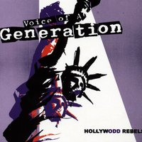 Hollywodd Rebels — Voice Of A Generation