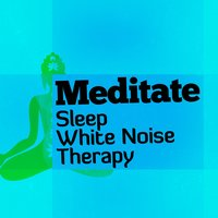 Meditate Sleep White Noise Therapy — Relax Meditate Sleep, White Noise Therapy, Lullaby Land, Lullaby Land|Relax Meditate Sleep|White Noise Therapy