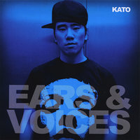 Ears & Voices Mixtape — Kato