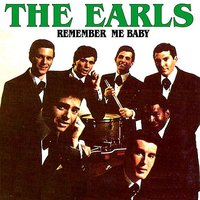 Remeber Me Baby — The Earls