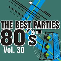 The Best Parties Of The 80's Vol. 30 — Javier Martinez