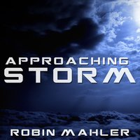 Approaching Storm — Robin Mahler